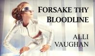 Alli Vaughan Forsake Thy Bloodline video image